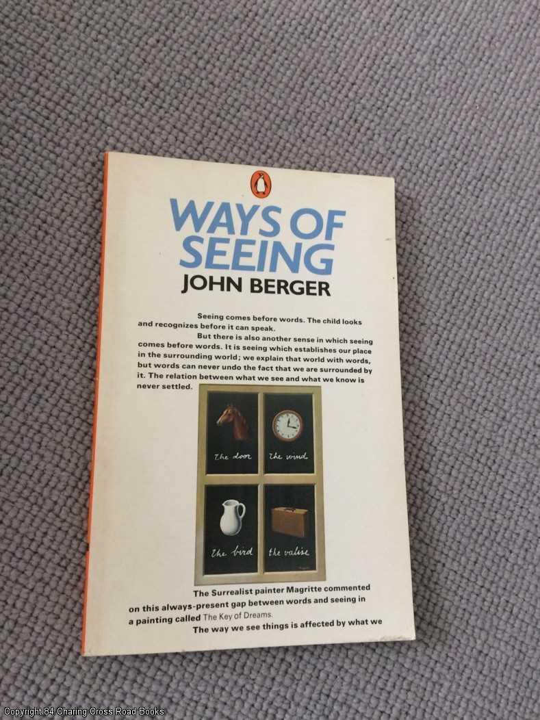 Ways of Seeing: Based on the BBC: Berger, John