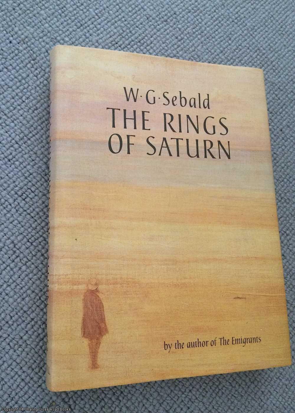 The Rings of Saturn: An English Pilgrimage: Sebald, W. G.