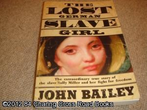 The Lost German Slave Girl (1st edition trade paperback): John Bailey