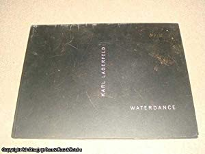 Karl Lagerfeld: Waterdance (Limited edition hardback): Karl Lagerfeld