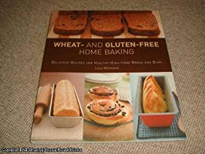 Wheat and Gluten-free Home Baking: Delicious Recipes: Workman, Lola