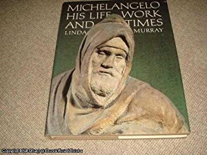 Michelangelo His Life and Work and Times (1984 Hardback)