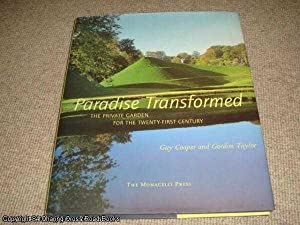 Paradise Transformed: The Private Garden for the Twenty-first Century (1st edition hardback): ...