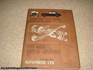 1100, Mk.1 1962-67 Autobook (The autobook series: Ball, Kenneth