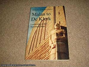 Malan to De Klerk: Leadership in the Apartheid State: Schrire, Robert (ed.)