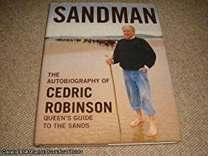 Sandman: The Autobiography of Cedric Robinson - The Queen's Guide to the Sands: Robinson, ...