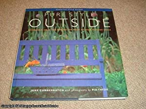 Pure Style Outside - Accessible Ideas For Making The Most Of Your Outside Space (Essential Style ...