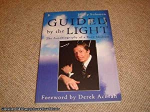 Guided by the Light: The Autobiography of a Born Medium: Derek Acorah (Foreword), Philip Solomon