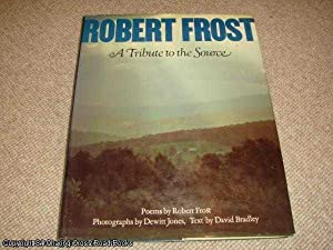 Robert Frost, a Tribute to the Source (1st edition, Signed by David Bradley with associated art c...