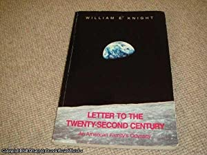 Letters to the Twenty-Second Century (SIGNED and: Knight, William E.