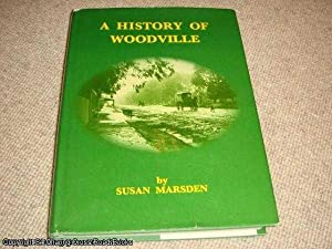 A History of Woodville (signed and inscribed by John Dyer Mayor of Woodville): Marsden, Susan