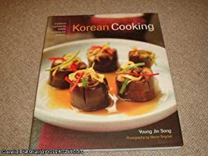 Korean Cooking: Traditions, Ingredients, Flavours, Techniques, Recipes: Young Jin Song