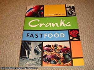 Cranks Fast Food: For Vitality And Health: Abensur, Nadine
