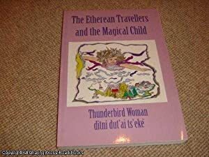 The Etherean Travellers and the Magical Child (2003 revised ed): Woman, Thunderbird