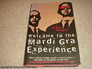 Welcome to the Mardi Gra Experience (1st edition hardback): Simon Cooper