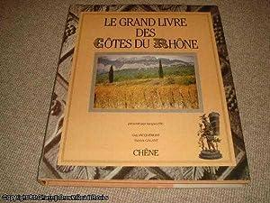 Le Grand livre des Côtes du Rhône: Jacquemont, G