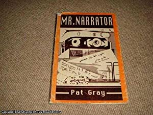 Mr. Narrator (1st edition paperback with dust-jacket): Gray, Pat