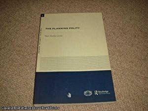 The Planning Polity: Planning, Government and the Policy Process (RTPI Library Series): ...