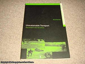 Unsustainable Transport: City Transport in the New Century: The Transport Crisis (Transport, ...