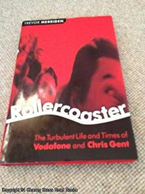 Rollercoaster: The Turbulent Life and Times of: Merriden, Trevor