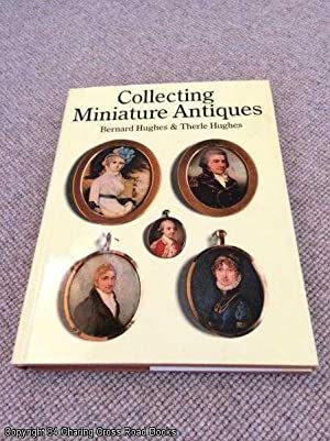 Collecting Miniature Antiques (1st edition hardback)