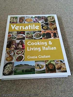Versatile: Cooking & Living Italian: Grazia Giuliani