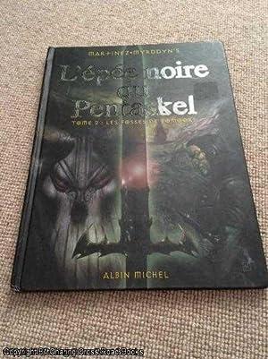 L'épée noire du Pentaskel, Tome 2 : Les fosses de Fomoors: Myrddyn's, Martinez