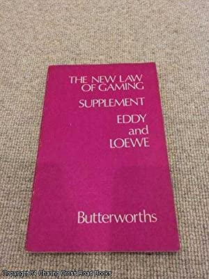 New Law of Gaming: Supplement: Loewe, L.L., Eddy, J.P.