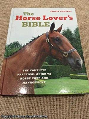 The Horse Lover's Bible: The Complete Practical Guide to Horse Care and Management: Tamsin ...