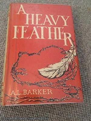 A Heavy Feather (1st edition hardback): Barker, A. L.