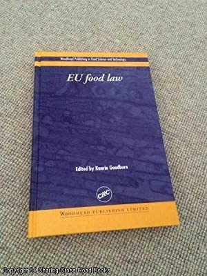 EU Food Law: A Practical Guide: Goodburn, Kaarin (ed.)
