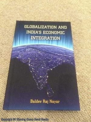 Globalization and India's Economic Integration (South Asia in World Affairs): Nayar, Baldev ...