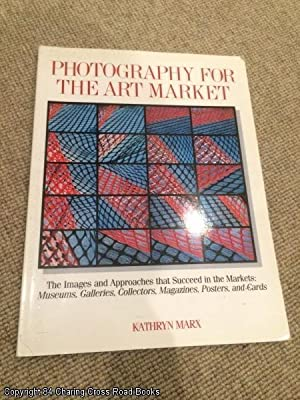 Photography for the Art Market: Marx, Kathleen