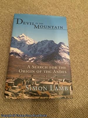 Devil in the Mountain: A Search for the Origin of the Andes: Lamb, Simon