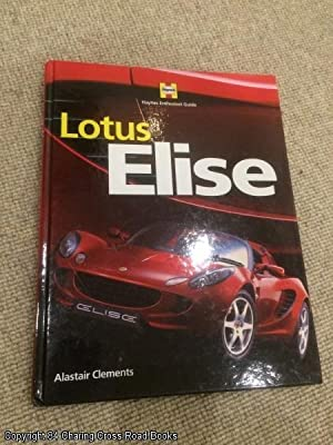 Lotus Elise (2009 2nd edition Haynes Enthusiast: Clements, Alastair