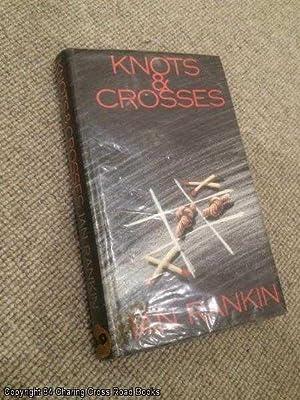 Knots and Crosses (1st edition hardback): Rankin, Ian