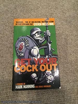 Get Your Cock Out: Manning, Mark