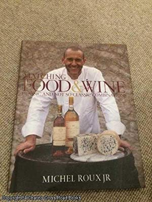 Matching Food And Wine: Classic And Not So Classic Combinations (SIGNED hardback)