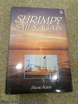 Shrimpy Sails Again: From Cambridge to the: Shane Acton