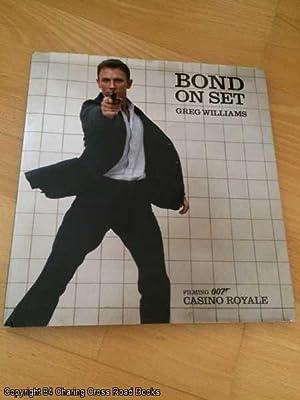 Bond on Set: Filming Casino Royale (1st: Williams, Greg