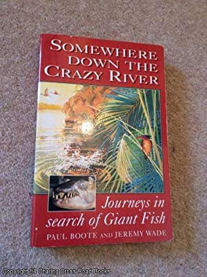 Somewhere Down the Crazy River (1st edition: Paul Arthur Boote,