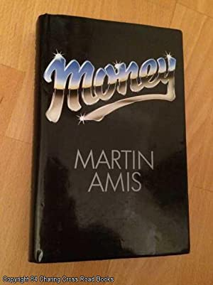 Money: A Suicide Note: Amis, Martin