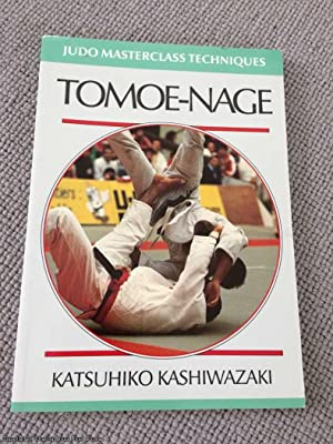 Tomoe-nage (Judo Masterclass Techniques): Kashiwazaki, Katsuhiko