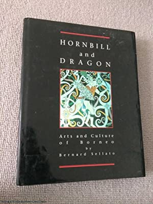 Hornbill and Dragon: Arts and Culture of: Sellato, Bernard