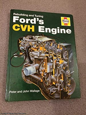 Rebuilding and Tuning Ford's CVH Engine: Wallage, Peter