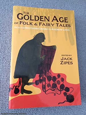 The Golden Age of Folk and Fairy: Jack Zipes
