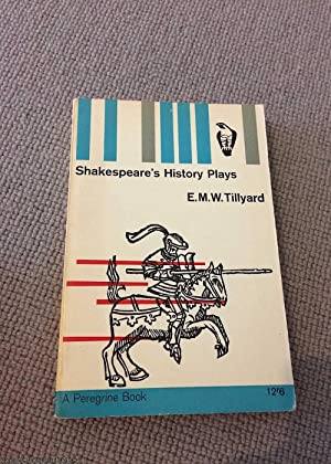 Shakespeare's history plays: Tillyard, E. M.