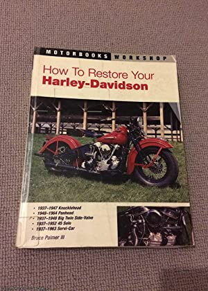 How to Restore Your Harley-Davidson: Palmer III, Bruce
