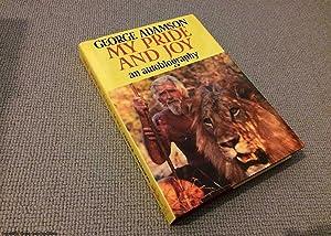 My Pride and Joy: Autobiography (1st edition: George Adamson