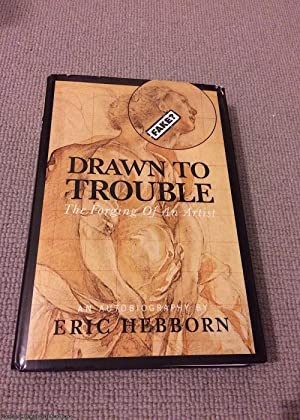 Drawn to Trouble: The Forging of an Artist (SIGNED 1st impression hardback)